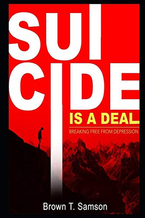 Suicide is a deal: Breaking free from depression