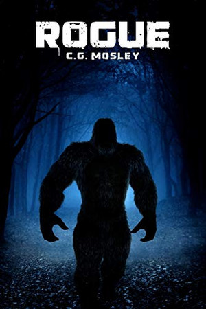 Rogue: A Bigfoot Thriller