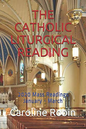THE CATHOLIC LITURGICAL READING: 2020 Mass Readings January - March