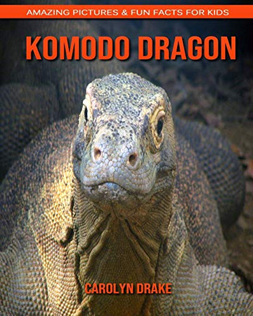 Komodo Dragon: Amazing Pictures & Fun Facts for Kids