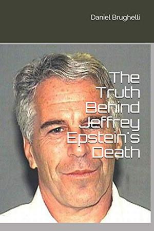 The Truth Behind Jeffrey Epstein's Death