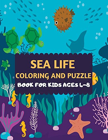 Sea Life Coloring and Puzzle Book For Kids Ages 4-8: Amazing sea creatures coloring by number Fun Christmas Mazes book for kids & toddlers -Ocean kids ... animal coloring book for kids ages 2-4 4-8