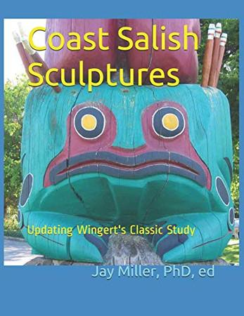 Coast Salish Sculptures: Updating Wingert's Classic Study
