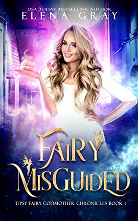Fairy Misguided (Tipsy Fairy Godmother Chronicles)