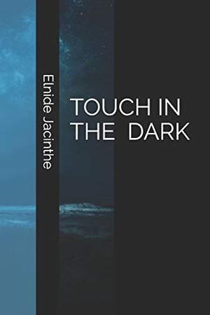 Touch In The Dark