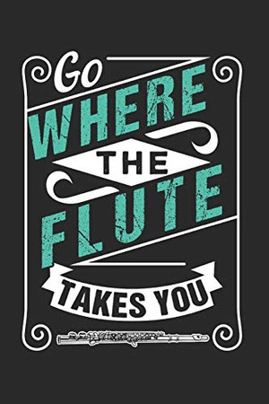 FLUTE: Flute Notebook the perfect gift idea for musicians or flute fans. The paperback has 120 white pages with dot matrix that support you in writing or sketching.