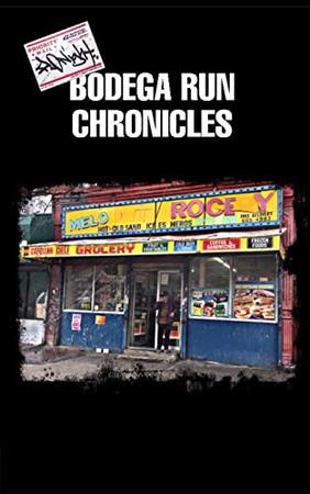 Bodega Run Chronicles