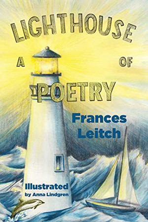 A Lighthouse Of Poetry: Illustrated Poems of SEA Life and Wonder