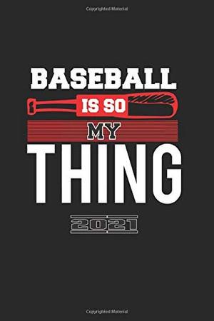 Baseball Is So My Thing