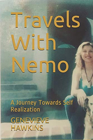 Travels With Nemo: A Journey Towards Self Realization (Based on a True Story)