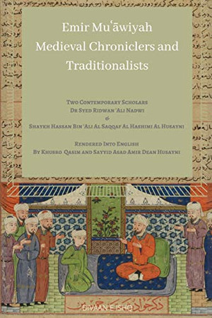 Emir Muawiyah and Medieval Chroniclers and Traditionalists