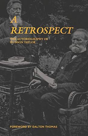 A Retrospect: The Autobiography of J. Hudson Taylor