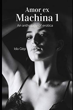 Amor ex Machina 1: An Anthology of Erotica