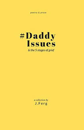 #DaddyIssues: & the five stages of grief