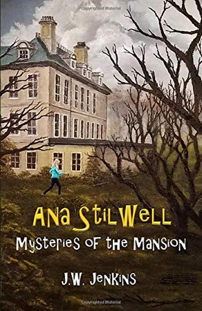 Ana Stilwell Mysteries of the Mansion