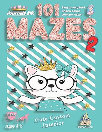 101 Mazes For Kids 2: SUPER KIDZ Book. Children - Ages 4-8 (US Edition). Cartoon Princess Cat Pink Sparkle w custom art interior. 101 Puzzles w ... (Superkidz - Princess 101 Mazes for Kids)