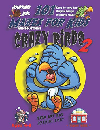 101 Mazes For Kids 2: SUPER KIDZ Book. Children - Ages 4-8 (US Edition). Crying Cartoon Bird Purple w custom art interior. 101 Puzzles with solutions ... time! (Superkidz - Birds 101 Mazes for Kids)