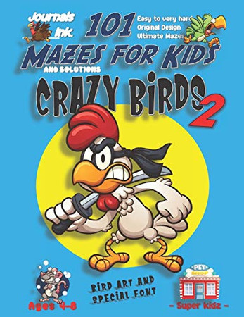 101 Mazes For Kids 2: SUPER KIDZ Book. Children - Ages 4-8 (US Edition). Cartoon Samurai Chicken Bird Blue w custom art interior. 101 Puzzles w ... time! (Superkidz - Birds 101 Mazes for Kids)