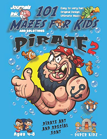 101 Mazes For Kids 2: SUPER KIDZ Book. Children - Ages 4-8 (US Edition). Cartoon Strong Smiling Pirate with custom art interior. 101 Puzzles w ... time! (Superkidz - Pirate 101 Mazes for Kids)