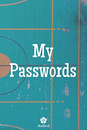 My Passwords: A perfect notebook to protect all your usernames and passwords