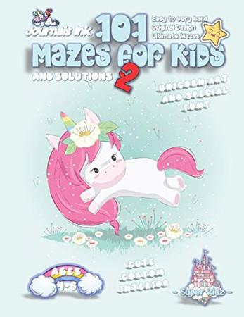 101 Mazes For Kids 2: SUPER KIDZ Book. Children - Ages 4-8 (US Edition). Cartoon Dancing Pink Unicorn, Blue w custom art interior. 101 Puzzles w ... book for fun activity time (Unicorns 19MD2)