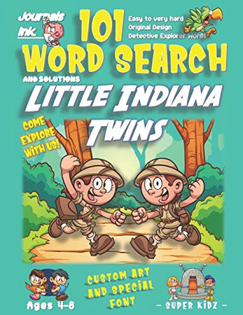 101 Word Search for Kids: SUPER KIDZ Book. Children - Ages 4-8 (US Edition). Little Indiana Twins. Sherlock Words with custom art interior. 101 ... (Superkidz - Sherlock Word Search for Kids)
