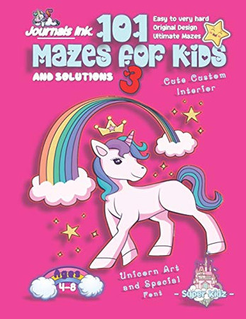 101 Mazes For Kids 3: SUPER KIDZ Book. Children - Ages 4-8 (US Edition). Rainbow Unicorn custom art interior. 101 Puzzles with solutions - Easy to ... book for fun activity time! (Unicorns 19MD2)