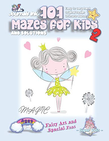 101 Mazes For Kids 2: SUPER KIDZ Book. Children - Ages 4-8 (US Edition). Magic Fariy custom art interior. 101 Puzzles with solutions - Easy to Very ... time! (Superkidz - 101 Mazes for Kids)