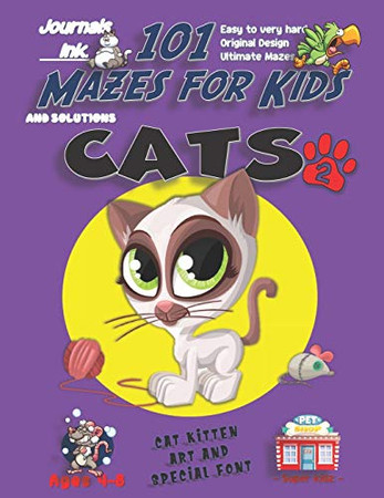 101 Mazes For Kids 2: SUPER KIDZ Book. Children - Ages 4-8 (US Edition). Siamese Cat custom art interior. 101 Puzzles with solutions - Easy to Very ... time! (Superkidz - 101 Mazes for Kids)