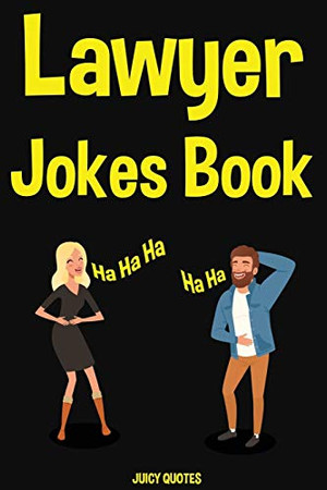 Lawyer Jokes Book: Funny Jokes About Lawyers and Other Professions