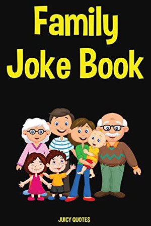 Family Joke Book: Funny Jokes and Puns for the Whole Family to Laugh