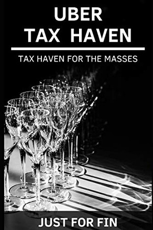 Uber Tax Haven: Tax haven for the masses (Panama Papers & Offshore Tax Havens)