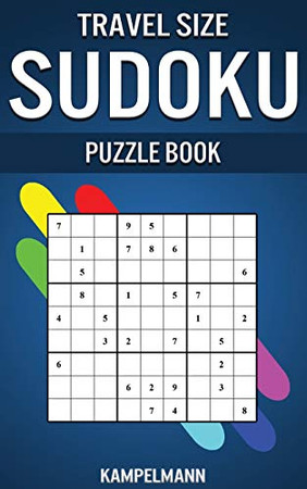 Travel Size Sudoku Puzzle Book: Compact & Travel Friendly Edition with 250 Easy Sudokus and Solutions