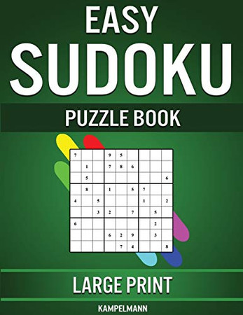 Easy Sudoku Puzzle Book Large Print: 250 Large Print Easy to Solve Sudokus for Beginners with Solutions and Instructions