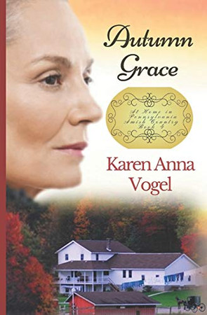 Autumn Grace: At Home in Pennsylvania Amish Country Book 4