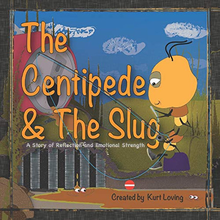The Centipede & The Slug: A Story of Reflection and Emotional Control