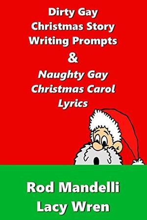 Dirty Gay Christmas Story Writing Prompts & Naughty Gay Christmas Carol Lyrics