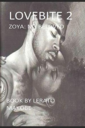 LOVEBITE 2: ZOYA.....MY BELOVED