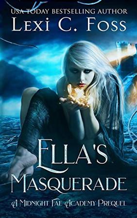 Ella's Masquerade (Midnight Fae Academy)