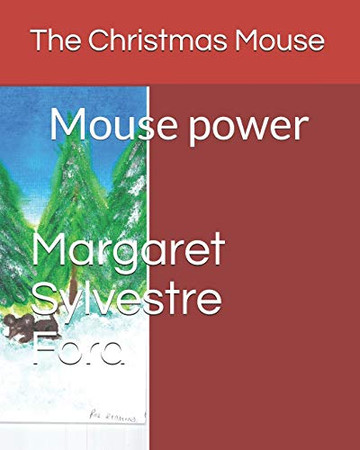 The Christmas Mouse: Mouse power