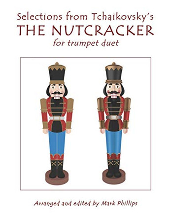 Selections from Tchaikovsky's THE NUTCRACKER for trumpet duet