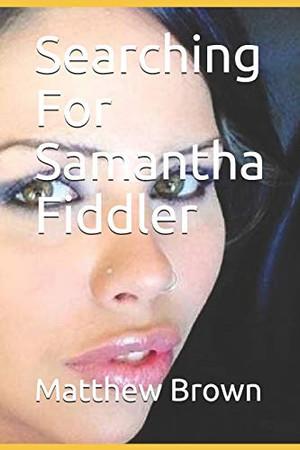 Searching For Samantha Fiddler