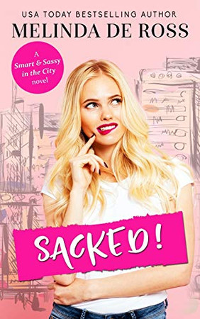 Sacked! (Smart & Sassy in the City)