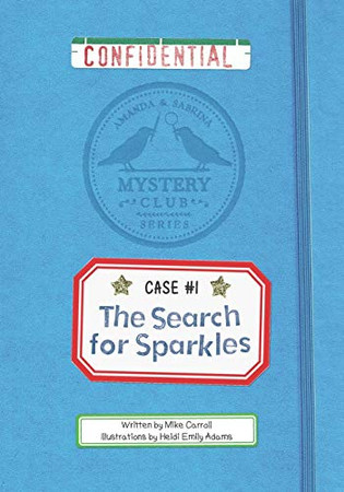 The Search for Sparkles: A Mystery Club Adventure