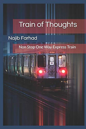 Train of Thoughts: Non Stop One Way Express Train