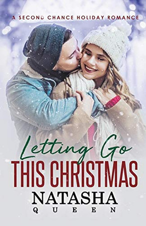 Letting Go This Christmas: A Second Chance Holiday Romance (Wedding Series)