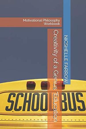 Creativity of a Genius *Education: Motivational Philosophy Workbook (Teacher of the Year Series)