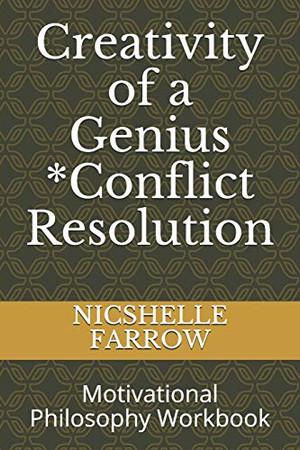 Creativity of a Genius *Conflict Resolution: Motivational Philosophy Workbook (Teacher of the Year Series)