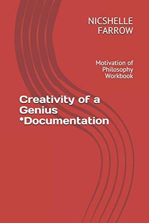 Creativity of a Genius *Documentation: Motivation of Philosophy Workbook (Teacher of the Year Series)