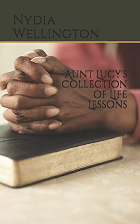 Aunt Lucy's Collection of Life Lessons